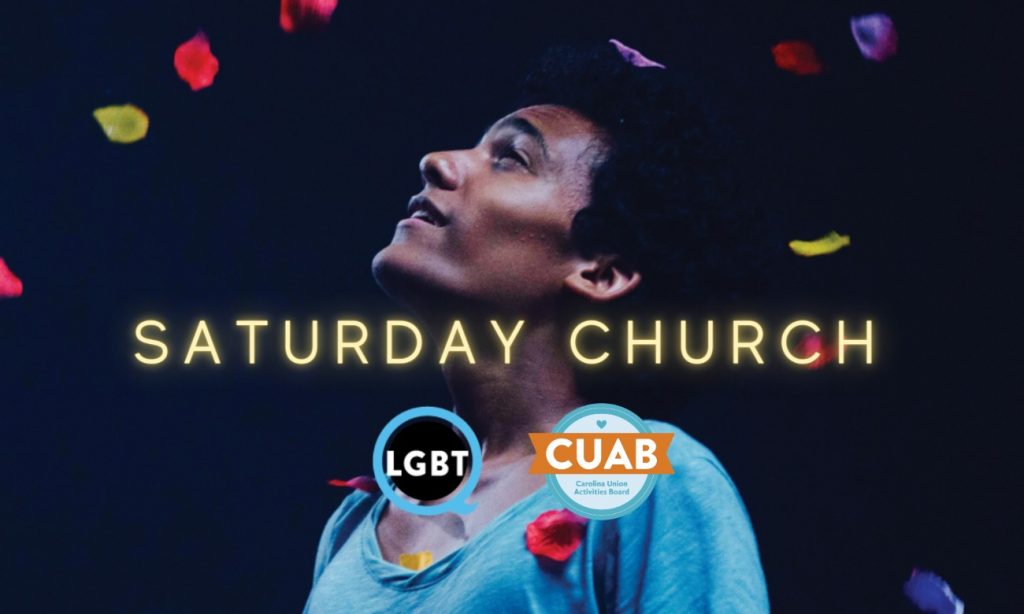 """""""Saturday Church"""" in yellow text over still of character looking up while flower petals fall. LGBTQ Center and CUAB logos in center towards bottom of image."""