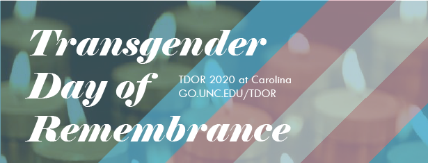 Promotional banner for the UNC LGBTQ Center's Transgender Day of Remembrance observation: out of focuse vigil candles overlayed by transparent stripes of the Transgender Pride Flag and white text.